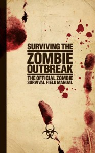 (c) Surviving the Zombie Outbreak - The Official Zombie Survival Field Manual